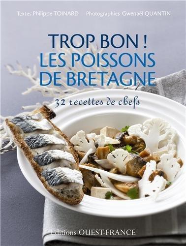 Trop bon ! Les poissons de Bretagne par Philippe Toinard