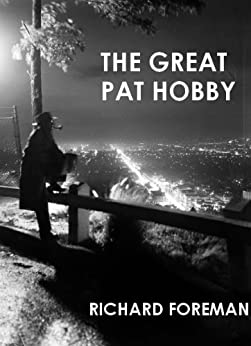 The Great Pat Hobby by [Foreman, Richard]