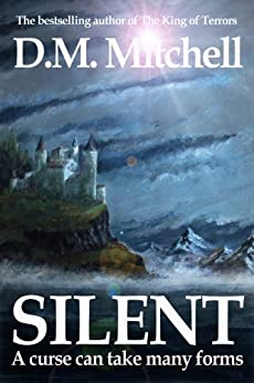 SILENT (a psychological thriller, combining mystery, crime and suspense) (English Edition) par [Mitchell, D. M.]