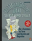 Wittgensteins Welt - selbst hergestellt: Der »Tractatus« als Turm zum Basteln und Begreifen - Mit Anleitung und Bausatz