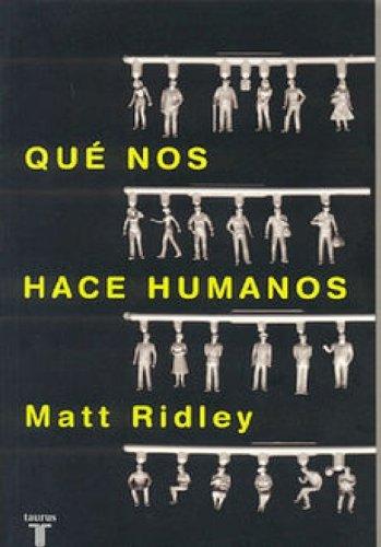 Que nos hace humanos por Matt Ridley