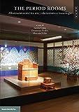 The period rooms. Allestimenti storici tra arte, collezionismo e museologia. Ediz. multilingue
