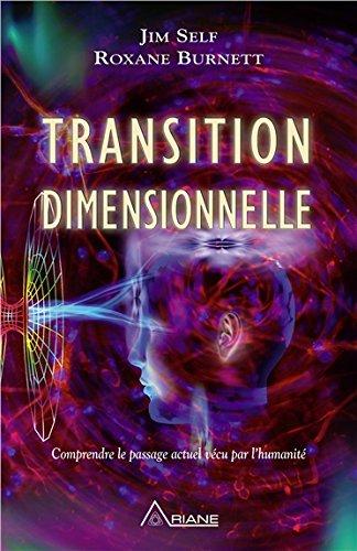 Transition dimensionnelle - Comprendre le passage actuel vécu par l'humanité