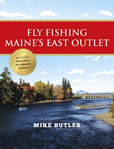 Fly Fishing Maine\'s East Outlet (English Edition)