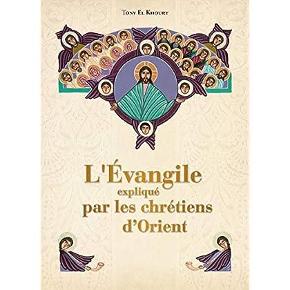 L'Evangile expliqué par les Chrétiens d'Orient