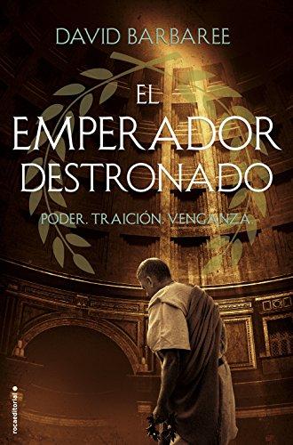 El emperador destronado: Poder. Traición. Venganza (Histórica)