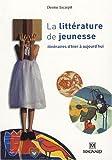 La littérature de jeunesse : Itinéraires d'hier à aujourd'hui...