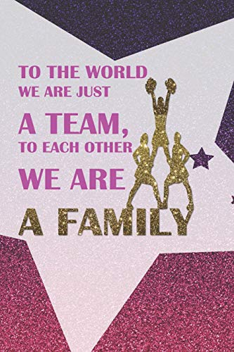 Just A Team, To Each Other We Are A Family: Blank Lined Notebook Journal Diary Composition Notepad 120 Pages 6x9 Paperback ( Cheerleader ) Pink Star ()