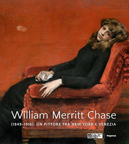 william-merritt-chase-1849-1916-un-pittore-tra-new-york-e-venezia-ediz-a-colori