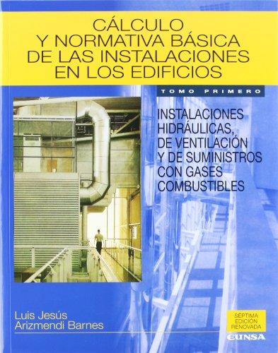 Cálculo y normativa básica de las instalaciones en los edificios: Vol.1 (Libros de arquitectura) por Luis Jesús Arizmendi