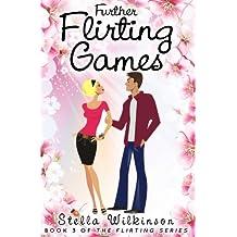 Further Flirting Games: Volume 3 (The Flirting Series)