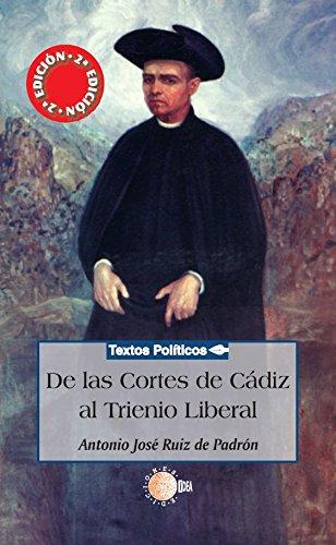 De las cortes de Cádiz al trienio liberal (Biblioteca de textos políticos)