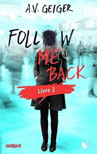 Follow Me Back - Livre 2 - Édition française (02) par A.V. GEIGER