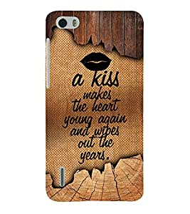 A Kiss Makes The Heart Young 3D Hard Polycarbonate Designer Back Case Cover for Huawei Honor 6