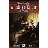A History of Europe - AD 1525-1600 (Illustrated) (English Edition)