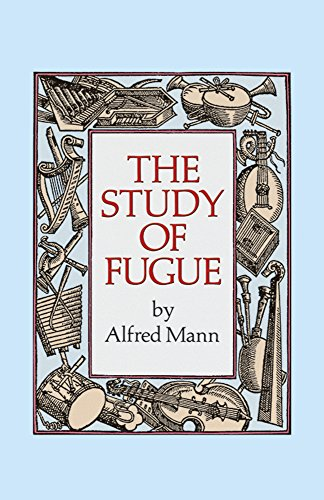 The Study of Fugue (Dover Books on Music) por Alfred Mann