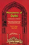 Monuments of Delhi: Architectural & Historical