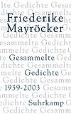 Gesammelte Gedichte: 1939?2003 - Friederike Mayröcker