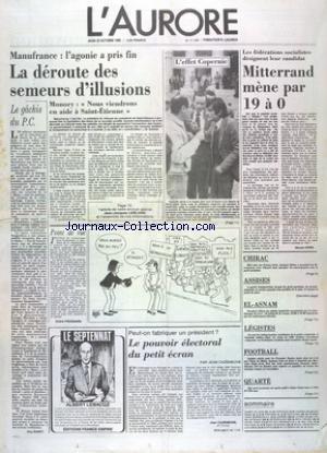 AURORE (L') [No 11228] du 23/10/1980 - MANUFRANCE - L'AGONIE A PRIS FIN - LA DEROUTE DES SEMEURS D'ILLUSIONS - LES FEDERATIONS SOCIALISTES DESIGNENT LEUR CANDIDAT - MITTERRAND - NOUVELLE ALERTE A LA BOMBE A LA BOURSE DE PARIS - LE POUVOIR ELECTORAL DU PETIT ECRAN PAR CAZENEUVE - LES SPORTS - FOOT