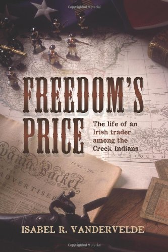 Freedom's Price: The life of an Irish trader among the Creek Indians