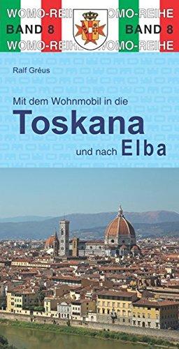 Preisvergleich Produktbild Mit dem Wohnmobil durch die Toskana und nach Elba (Womo-Reihe)