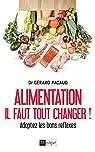 Alimentation. Il faut tout changer par Pacaud