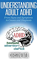 Understanding Adult ADHD:  From Signs and Symptoms to Causes and Diagnosis (Natural Health & Natural Cures Series) (English Edition)