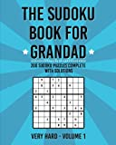The Sudoku Book For Grandad: 200 Puzzles Complete With Solutions: Volume 1
