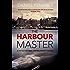 The Harbour Master: An atmospheric Amsterdam detective investigation (DetectiveHenkvanderPol)
