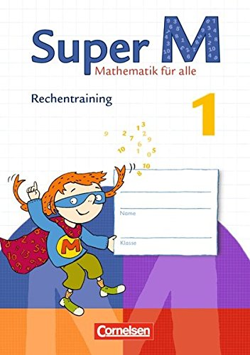 Super M - Zu allen Ausgaben: 1. Schuljahr - Rechentraining: Arbeitsheft