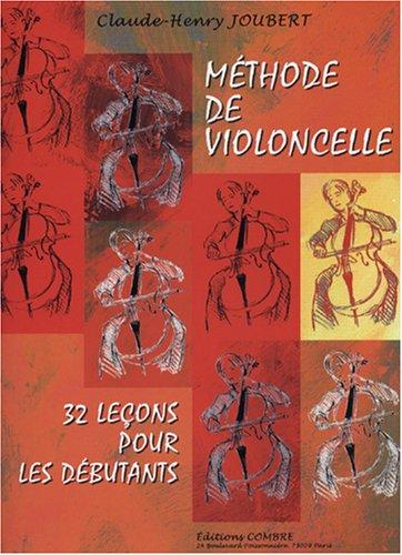 Méthode de violoncelle, Volume 1 : 32 leçons pour les débutants par Claude-Henry Joubert