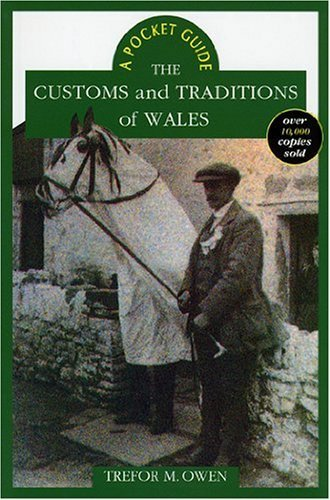 The Customs and Traditions of Wales: A Pocket Guide by Trefor M. Owen (1991-01-30)