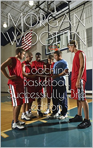 Coaching Basketball Successfully 3rd edition (English Edition)