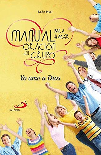 Manual para hacer oración: Yo amo a Dios por León Hual