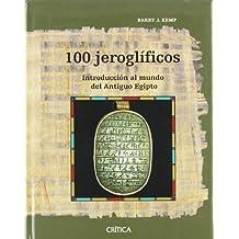 100 jeroglíficos : introducción al mundo del Antiguo Egipto