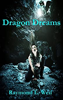 Dragon Dreams (Dragon Wars & Snowden the White Dragon) by [Weil, Raymond L.]