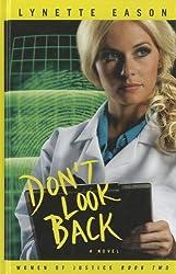 Don't Look Back (Women of Justice) by Lynette Eason (2012-01-18)