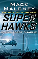 Strike Force Charlie (Superhawks Book 3)