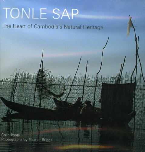 Tonle SAP: The Heart of Cambodia's Natural Heritage por Colin Poole