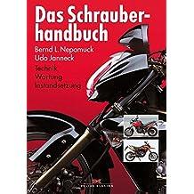 Das Schrauberhandbuch: Technik - Wartung - Instandsetzung