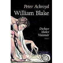 William Blake: Dichter, Maler, Visionär