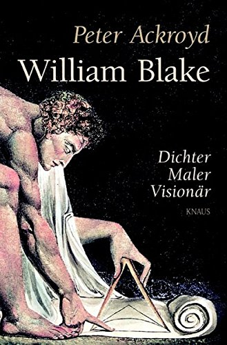 William Blake: Dichter, Maler, Visionär