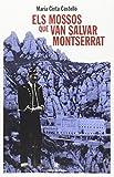 Els mossos que van salvar Montserrat