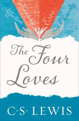The Four Loves (C. S. Lewis Signature Classic) (C. Lewis Signature Classic)
