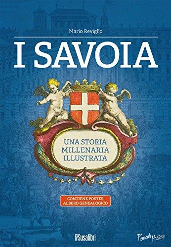 I Savoia. Una storia millenaria illustrata. Con Poster: albero genealogico