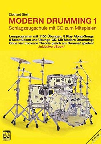 Preisvergleich Produktbild Modern Drumming. Schlagzeugschule mit CD zum Mitspielen: Modern Drumming, Bd.1. Lernprogramm mit 1100 Übungen, 5 Solostücken, 8 Play Along-Songs incl. Übungs-CD
