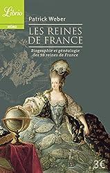 Les Reines de France : Biographie et généalogie de 98 reines de France