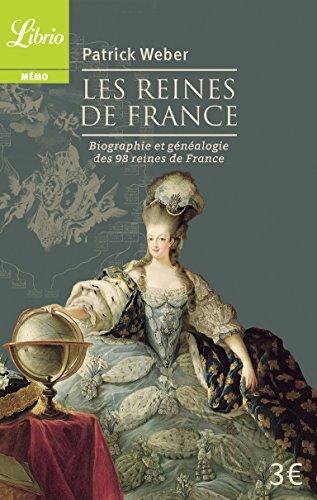 Les Reines de France : Biographie et généalogie de 98 reines de France par Patrick Weber