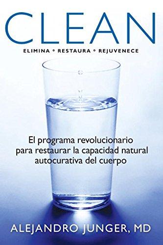 Clean: El programa revolucionario de limpieza y detoxificaci