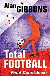 08 Final Countdown (Total Football) by Alan Gibbons (2010-06-03)